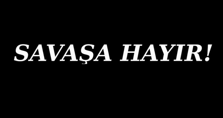 SAVAŞA HAYIR!
